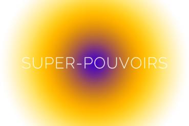 super-pouvoirs